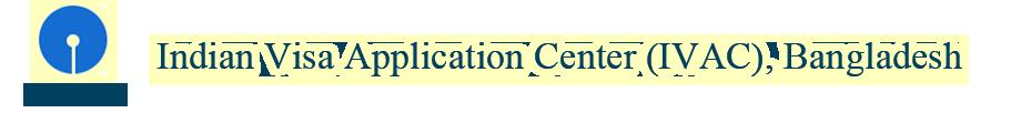 Indian Visa Application Centre Ivac Bangladesh